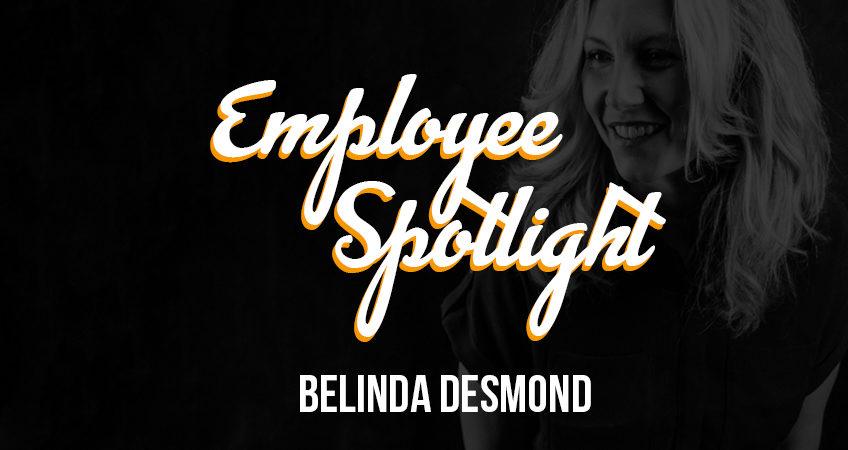 Employee Spotlight - Belinda Desmond