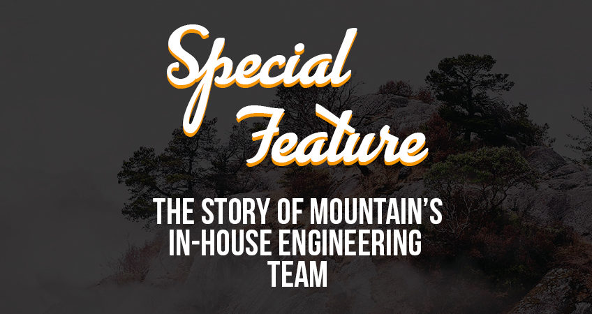 Special Feature - The Story of MOUNTAIN's In-House Engineering Team