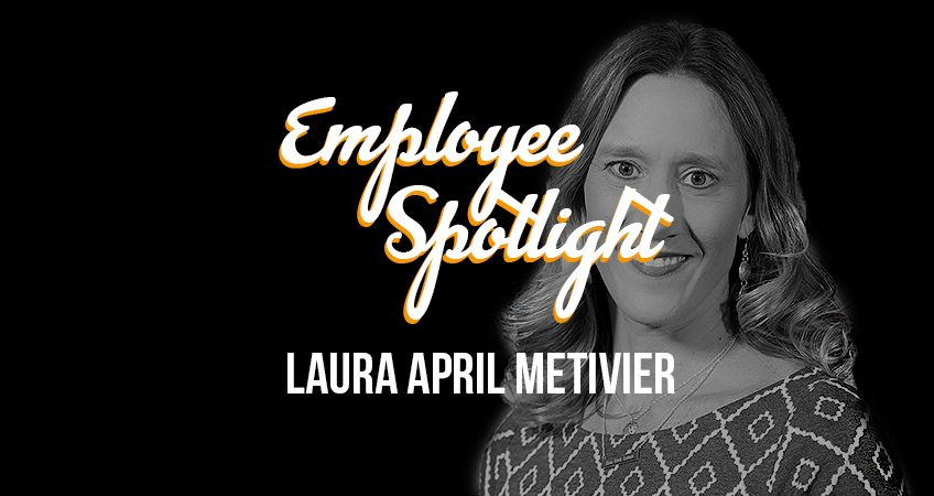 Employee Spotlight Banner - Laura April Metivier