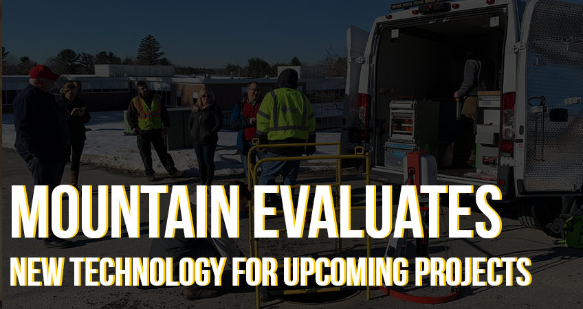 MOUNTAIN Evaluates new technology for upcoming projects